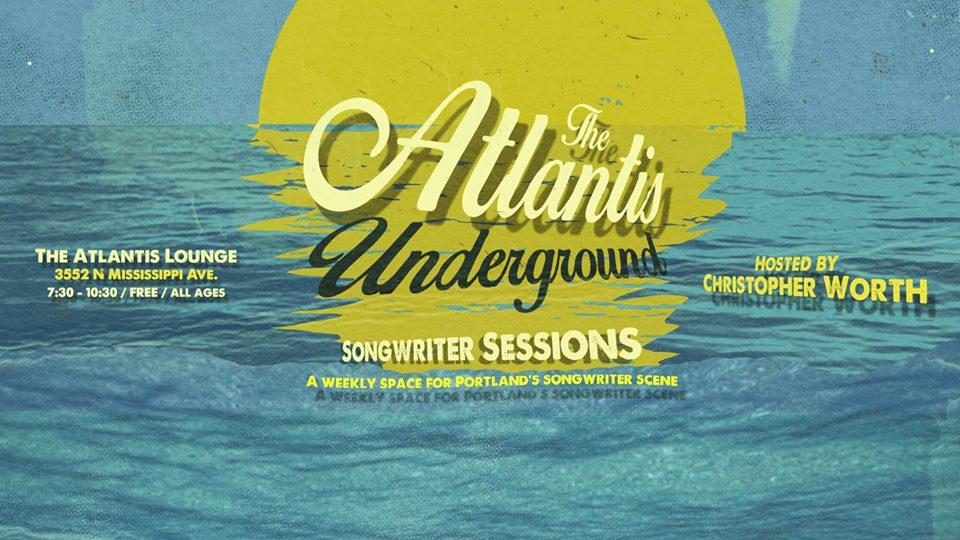 Atlantis Underground Songwriter Sessions hosted by Worth