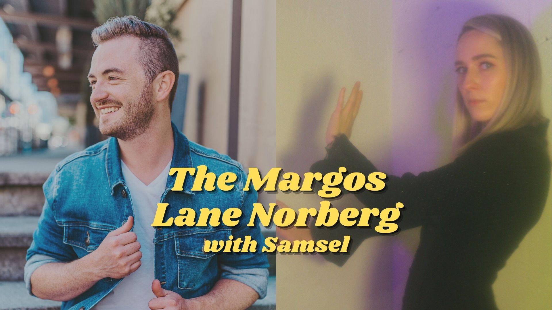 The Margos, Lane Norberg Band, Samsel: $5 cover